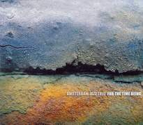 Amsterdam Jazz Trio - 'For The Time Being'