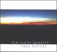 Ben Sluijs Quartet - 'True Nature'