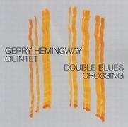 Gerry Hemingway  - 'Double Blues Crossing'