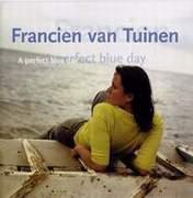 Francien van Tuinen - 'A Perfect Blue Day'
