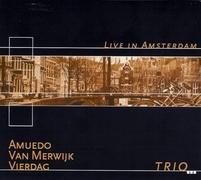 Trio Amuedo, Van Merwijk, Vierdag  - 'Live In Amsterdam'